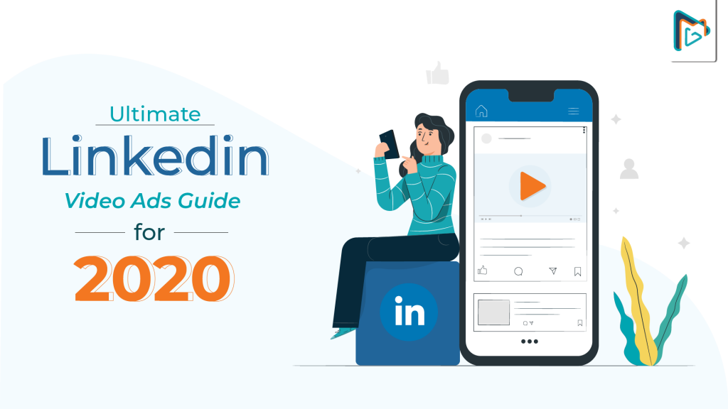 Linkedin Video Ads Guide