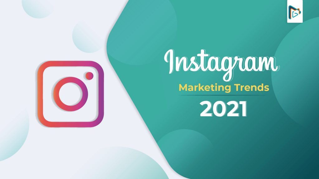 Instagram Marketing Trends 2021